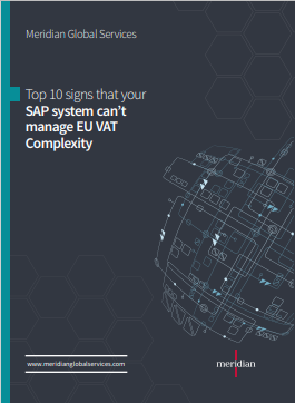 Top 10 signs that your SAP system can't manage EU VAT Complexity